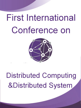 First International conferences on Distributed computing and Distributed system
